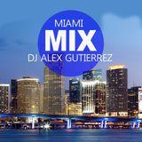Miami Mix ( The Sounds of the City ) DJ Alex Gutierrez