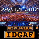 IDGAF....IT'S FRIDAY MIX #1608 Sahara Tent Edition