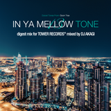 """IN YA MELLOW TONE 13 """"Digest Mix for TOWER RECORDS"""""""