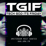 TGIF EP021 XXL  John Lauriola Jeremiaz & Kevin Maze B2B (12-05-2017) Amsterdam Most Wanted (AMW.FM)