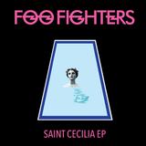 Foo Fighters - Saint Cecilia Ep