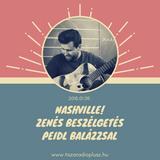NASHVILLE! 2018.01.09. Vendég: Peidl Balázs.