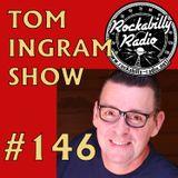 Tom Ingram Show #146 - Recorded LIVE from Rockabilly Radio November 10th 2018