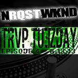 NRQSTWKND TRVP TUESDAY EP. 4 (8-13-13)