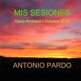 SESION DEEP - AMBIENT VARIADA por Antonio Pardo I (OCTUBRE 2016)