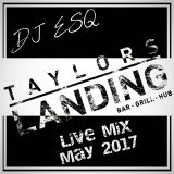 DJ ESQ - Live Mix From Taylors Landing - May 2017