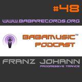 BABAMUSIC Podcast # 48 :: Franz Johann (Progressive Trance)