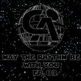 May The Rhythm Be With You EP.03 2:30 hours set