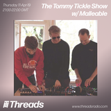 Tommy Tickle Show w/ Malleable - 11-Apr-19