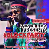 Mista Bibs - #BlockParty Episode 69 (Current R&B & Hip Hop) Follow me on Twitter @MistaBibs