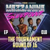 Episode 18: The Tournament - Round of 16