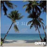 OKAY TK - NO SLEEP 002 (HOUSE MIX)