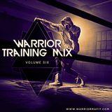 Warrior Training Mix - Vol 6