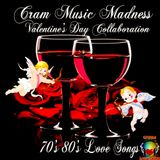 Cram Music Madness 2017 Valentine's Day Collaboration 70's 80's Love Songs