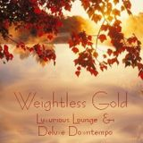 Weightless Gold - Luxurious Lounge