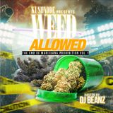 "DJ Beanz & KushNode Present ""Weed Allowed (The End Of Marijuana Prohibition) Vol 1"""