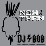 DJ Bob - Now & Then