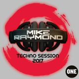 Mike Raymond Techno Session 2017 Vol 01