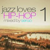 Jazz Loves Hip-Hop Mix by Sergo