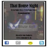 That House Night Promotional Mix [ DeepFunkyDiscoTechPianoHouseMix ] www.robmathews.tk