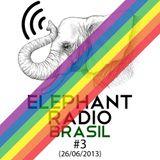 Elephant Radio Brasil #3 (26/06/2013)