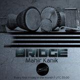 Mahir Kanik - BRIDGE 21 (Cosmos Radio June 2017)
