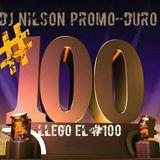 DJ NILSON PROMO-DURO #100 LLEGO EL #100