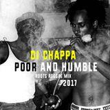 DJ CHAPPA - POOR AND HUMBLE - ROOTS REGGAE MIX II (JAN 2017)