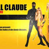 KILL CLAUDE VOL 1 - Beyond the Valley of the Kooky Classics