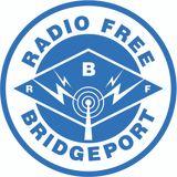 Radio Free Bridgeport • 03-21-2017 • Host John R Daley