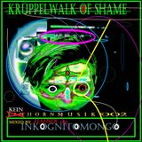 Krüppelwalk of shame [DirtTech] mixed by Inkonito Mongo