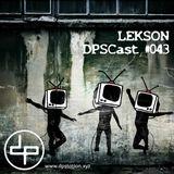 LEKSON - DPSCast #043 [live @dpstation.xyz 11.02.18]