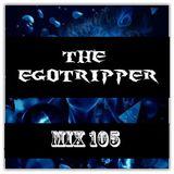 The Egotripper - Mix 105