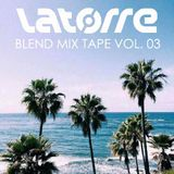 Latorre presents - Blend Mixtape Vol.3
