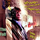 The Fall - Ersatz-Unutterable-Imperial-etc.