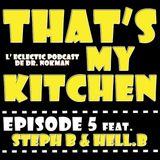 That's my kitchen podcast ep 5 ...Dr nokman,Stef B de BROC et dj Hell.B....