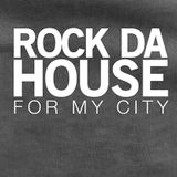 ROCK MY HOUSE