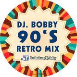 Dj. Bobby - 90's Retro Mix