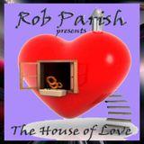 Rob Parish - House of Love Podcast - 181201
