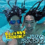 DJ Jonny Tsunami — Ibiza Pool Party (Live Mix 19 June 2014)