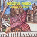 Augustus Pablo - Dubbing In A Africa