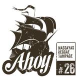 Ahoy! Massaya's Reggae Rampage #26