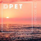 D-PET: Melodic Discovery - Episode #02