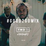 Good 2 Go Mix 15/05/17 (New Trap / R&B)