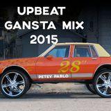 Upbeat Gangsta Mix 2015