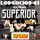 LOS SOCIOS #41 - featuring SUPERIOR