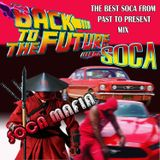 BACK TO THE FUTURE A JOURNEY INTO SOCA PAST TO PRESENT