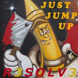JUST JUMP UP - R3SOLV3 2014