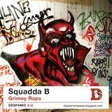 """Despamix#18: Squadda B """"Grimey Raps"""""""
