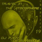 TRAVEL IN THE ATMOSPHERE # 19 DJ PADY DE MARSEILLE